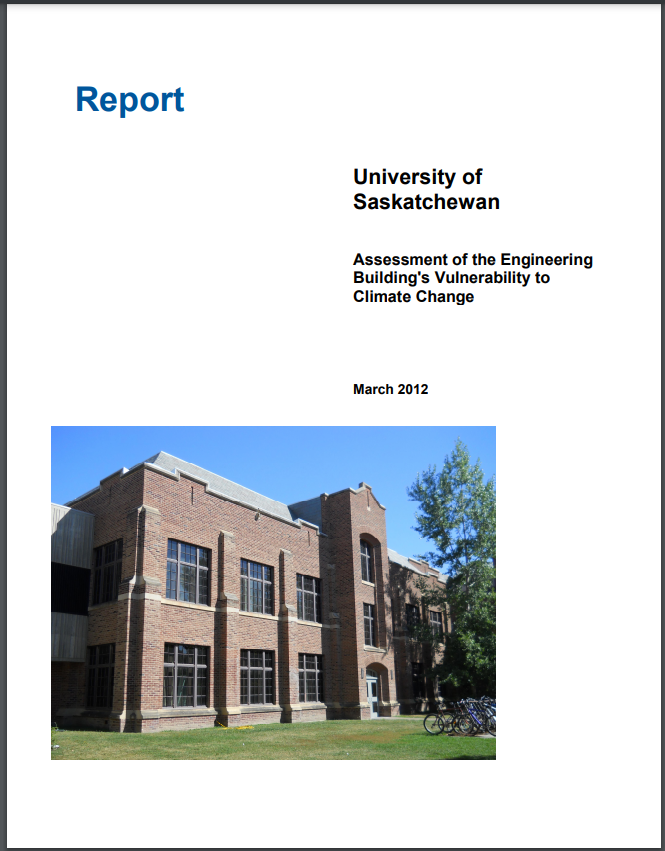 ASSESSMENT OF UNIVERSITY OF SASKATCHEWAN CURRENT ENGINEERING BUILDING AND NEW ADDITION