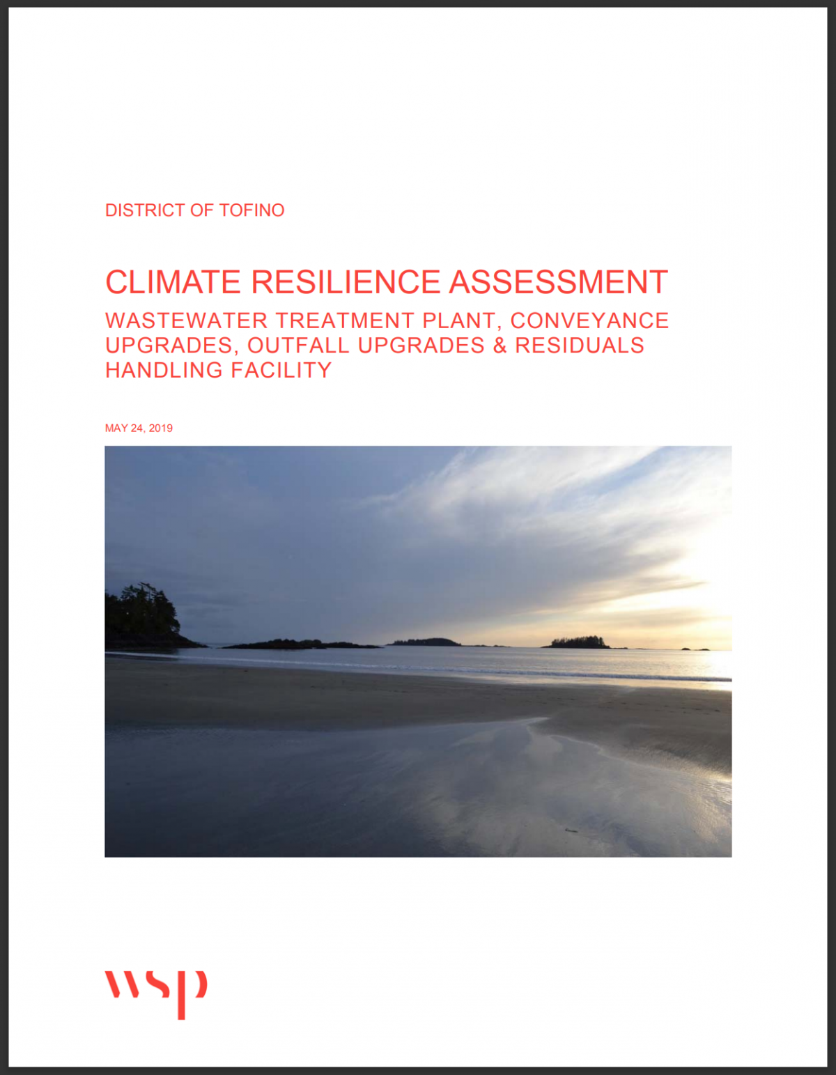 CLIMATE RESILIENCE ASSESSMENT: WASTEWATER TREATMENT PLANT, CONVEYANCE UPGRADES, OUTFALL UPGRADES & RESIDUALS HANDLING FACILITY, DISTRICT OF TOFINO